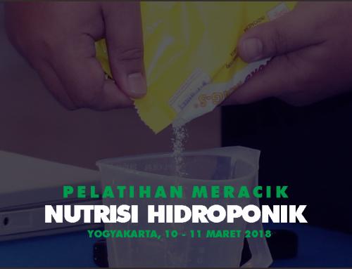 Pelatihan Meracik Nutrisi Hidroponik di JOGJA (10 – 11 Maret 2018)